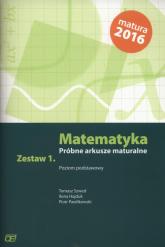 Matematyka Próbne arkusze maturalne Zestaw 1 Poziom podstawowy - Szwed Tomasz, Hajduk Ilona, Pawlikowski Piotr | mała okładka