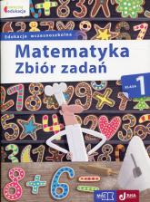 Matematyka 1 Zbiór zadań Edukacja wczesnoszkolna - Małgorzata Wiązowska | mała okładka