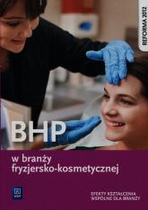 BHP w branży fryzjersko-kosmetycznej Efekty kształcenia wspólne dla branży Szkoła ponadgimnazjalna - Magdalena Ratajska | mała okładka