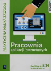 Pracownia aplikacji internetowych E.14 Technik informatyk Szkoła ponadgimnazjalna - Klekot Tomasz, Pytel Krzysztof | mała okładka