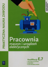 Praktyczna nauka zawodu Pracownia maszyn i urządzeń elektrycznych E.7 Technik elektryk elektryk elektromechanik Szkoła ponadgimnazjalna - Stanisław Karasiewicz   mała okładka