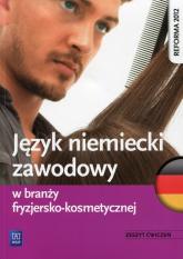 Język niemiecki zawodowy w branży fryzjersko-kosmetycznej Zeszyt ćwiczeń - Dul Anna, Rochowski Piotr | mała okładka