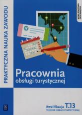 Pracownia obsługi turystycznej Kwalifikacja T.13 Technik obsługi turystycznej Szkoła ponadgimnazjalna - Napiórkowska-Gzula Maria, Steblik-Wlaźlak Barbara   mała okładka