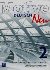 Motive Deutsch Neu 2 Zeszyt ćwiczeń Kurs dla kontynuujących naukę Zakres podstawowy i rozszerzony Szkoła ponadgimnazjalna - Jarząbek Alina, Koper Danuta | mała okładka