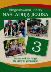 Błogosławieni którzy naśladują Jezusa Religia 3 Podręcznik Gimnazjum - Mielnicki Krzysztof, Kondrak Elżbieta, Parszewska Ewelina | mała okładka
