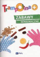 Trampolina+ Zabawy sensoryczne - Elżbieta Lekan | mała okładka