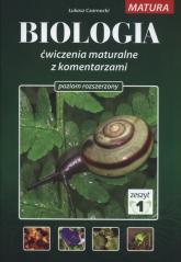 Biologia Ćwiczenia maturalne z komentarzami Poziom rozszerzony Zeszyt 1 - Łukasz Czarnocki | mała okładka