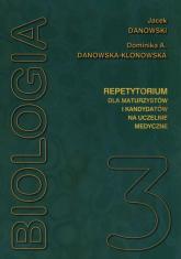 Biologia repetytorium dla maturzystów i kandydatów na studia medyczne Tom 3 - Danowski Jacek, Danowska-Klonowska Dominika | mała okładka