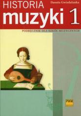 Historia muzyki 1 Podręcznik dla szkół muzycznych - Danuta Gwizdalanka | mała okładka