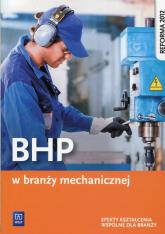 BHP w branży mechanicznej Efekty kształcenia wspólne dla branży - Marek Łuszczak | mała okładka