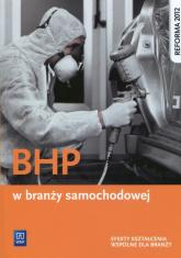 BHP w branży samochodowej Efekty kształcenia wspólne dla branży Szkoła ponadgimnazjalna - Sławomir Kudzia | mała okładka