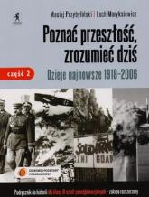 Poznać przeszłość zrozumiec dziś Historia Podręcznik Część 2 - Moryksiewicz Lech, Przybyliński Maciej | mała okładka