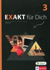 Exakt fur Dich 3 Podręcznik wieloletni z płytą CD Szkoła ponadgimnazjalna - Giorgio Motta | mała okładka