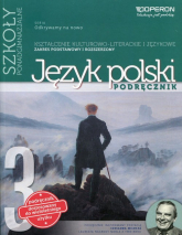 Odkrywamy na nowo 3 Język polski Kształcenie kulturowo-literackie i językowe Zakres podstawowy i rozszerzony Szkoła ponadgimnazjalna - Donata Dominik-Stawicka | mała okładka