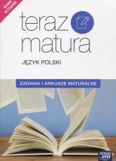 Teraz matura Język polski Zadania i arkusze maturalne - Gutowska Marianna, Merska Maria, Kołos Zofia | mała okładka