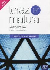 Teraz matura Matematyka Arkusze maturalne Poziom podstawowy Szkoła ponadgimnazjalna -  | mała okładka