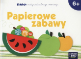 Papierowe zabawy 6+ Kolekcja indywidualnego rozwoju Przedszkole - Dorota Dziamska | mała okładka