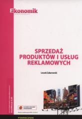 Sprzedaż produktów i usług reklamowych Podręcznik Szkoły ponadgimnazjalne - Leszek Zaborowski | mała okładka