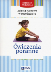 Zajecia ruchowe w przedszkolu Ćwiczenia poranne - Małgorzata Lipiejko | mała okładka