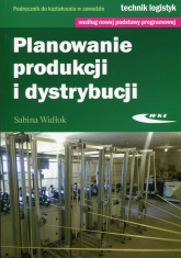 Planowanie produkcji i dystrybucji Podręcznik do kształcenia w zawodzie technik logistyk - Sabina Widłok | mała okładka