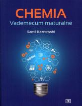 Chemia Vademecum maturalne - Kamil Kaznowski | mała okładka