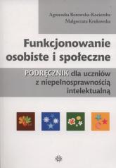 Funkcjonowanie osobiste i społeczne Podręcznik dla uczniów z niepełnosprawnością intelektualną - Borowska-Kociemba Agnieszka, Krukowska Małgorzata | mała okładka