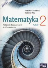 Matematyka Podręcznik Część 2 Zasadnicza szkoła zawodowa - Babiański Wojciech, Wej Karolina | mała okładka