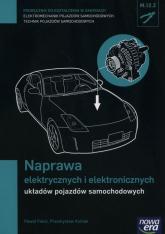 Naprawa elektrycznych i elektronicznych układów pojazdów samochodowych Podręcznik Technikum - Fabiś Paweł, Kubiak Przemysław | mała okładka
