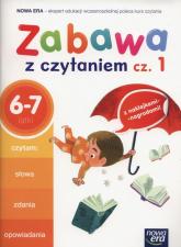 Zabawa z czytaniem Część 1 6-7 lat Szkoła podstawowa -  | mała okładka
