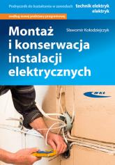 Montaż i konserwacja instalacji elektrycznych - Sławomir Kołodziejczyk | mała okładka