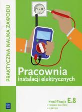Pracownia instalacji elektrycznych Kwalifikacja E.8 Technik elektryk elektryk Szkoła ponadgimnazjalna - Stanisław Karasiewicz | mała okładka