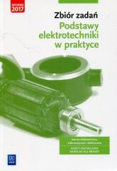 Zbiór zadań Podstawy elektrotechniki w praktyce Branża elektroniczna informatyczna i elektryczna - Bielawski Artur, Grygiel Joanna | mała okładka