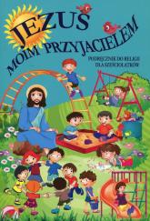 Jezus moim przyjacielem Podręcznik do religii dla sześciolatków -  | mała okładka