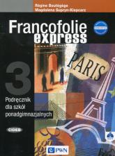 Francofolie express 3 Podręcznik + CD Szkoła ponadgimnazjalna - Supryn-Klepcarz Magdalena, Boutegege Regine | mała okładka