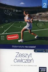 Matematyka na czasie 2 Zeszyt ćwiczeń Gimnazjum - Jabłońska Elżbieta, Mędrzycka Maria   mała okładka