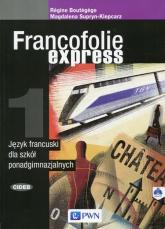 Francofolie express 1 Język francuski Podręcznik z płytą CD Szkoła ponadgimnazjalna - Supryn-Klepcarz Magdalena, Boutegege Regine | mała okładka