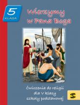 Wierzymy w Pana Boga 5 Ćwiczenia do religii Szkoła podstawowa -  | mała okładka