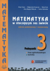 Matematyka w otaczającym nas świecie 3 Podręcznik zakres podstawowy i rozszerzony Szkoły ponadgimnazjalne - Cewe Alicja, Krawczyk Małgorzata, Kruk Maria | mała okładka