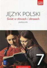 Świat w słowach i obrazach 7 Podręcznik Szkoła podstawowa - Witold Bobiński | mała okładka