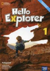Hello Explorer Język angielski 1 Podręcznik + 2CD Szkoła podstawowa - Heath Jennifer, Adlard Rebecca, Sikora-Bansik Dorota | mała okładka
