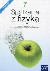 Spotkania z fizyką 7 Podręcznik Szkoła podstawowa - Francuz-Ornat Grażyna, Kulawik Teresa, Nowotny-Różańska Maria | mała okładka