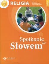 Religia 7 Spotkanie ze Słowem Podręcznik Szkoła podstawowa -  | mała okładka