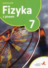 Fizyka z plusem 7 Podręcznik Szkoła podstawowa - Horodecki Krzysztof, Ludwikowski Artur | mała okładka