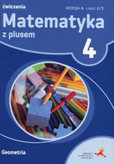 Matematyka z plusem 4 Ćwiczenia Wersja A Część 2/3 Geometria Szkoła podstawowa - Piotr Zarzycki | mała okładka