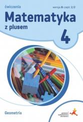 Matematyka z plusem 4 Ćwiczenia Geometria Wersja B Część 2/2 Szkoła podstawowa - Piotr Zarzycki   mała okładka