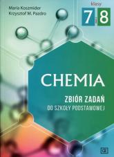 Chemia 7-8 Zbiór zadań Szkoła podstawowa - Koszmider Maria, Pazdro Krzysztof M. | mała okładka