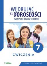 Wędrując ku dorosłości Wychowanie do życia w rodzinie Ćwiczenia dla klasy 7 szkoły podstawowej Szkoła podstawowa -  | mała okładka