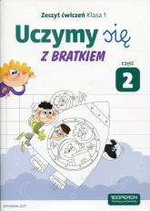 Uczymy się z Bratkiem 1 Zeszyt ćwiczeń Część 2 Szkoła podstawowa -    mała okładka
