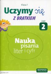 Uczymy się z Bratkiem 1 Nauka pisania liter i cyfr Część 2 Szkoła podstawowa -  | mała okładka