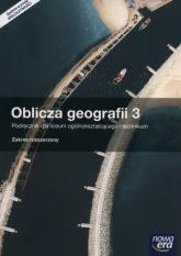 Oblicza geografii 3 Podręcznik Zakres rozszerzony Liceum technikum - Więckowski Marek, Malarz Roman | mała okładka